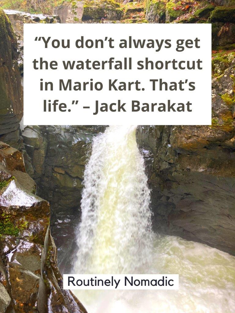 A waterfall dropping into a pool of water with a full waterfall quote on top