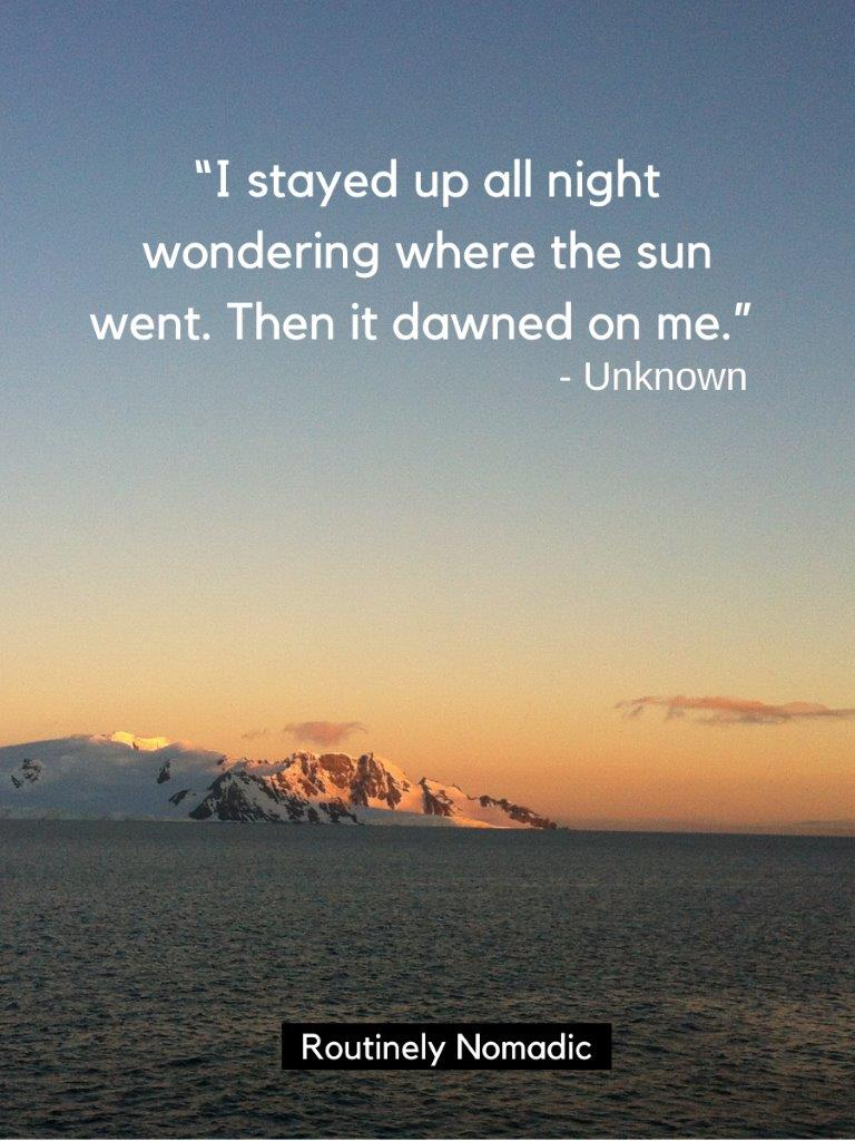 The sunset with an ocean and snow covered mountains in the background and a sunset captions puns on top