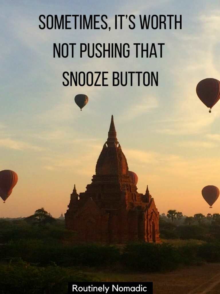 Temples and hot air balloons sihhouetted by the sunrise and best sunrise captions for Instagram on top reading sometimes its worth not pushing that snooze button