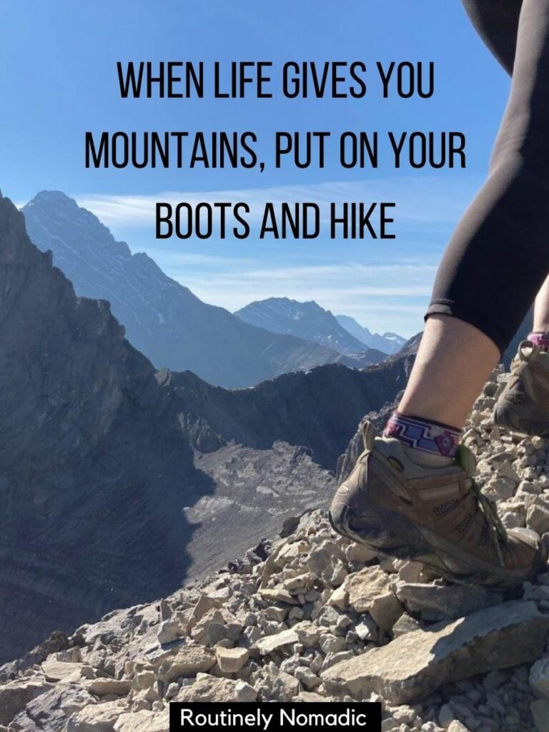 Just the foot of someone hiking up a mountain with mountains behind and a funny mountain quotes on top