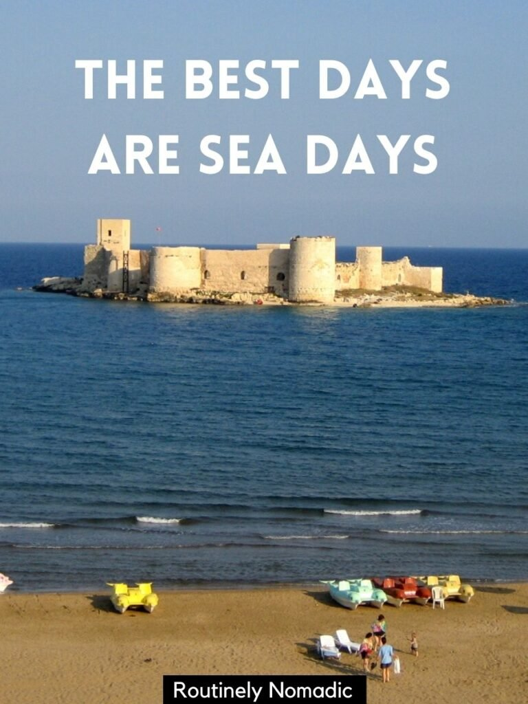 Castle on island off beach with a sea captions that says the best days are sea days