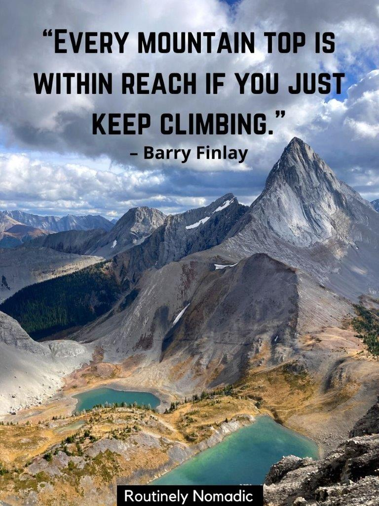 Two alpine lakes with a sharp mountain peak behind it and a mountain climbing quotes for Instagram on top - every mountain top is within reach if you just keep climbing