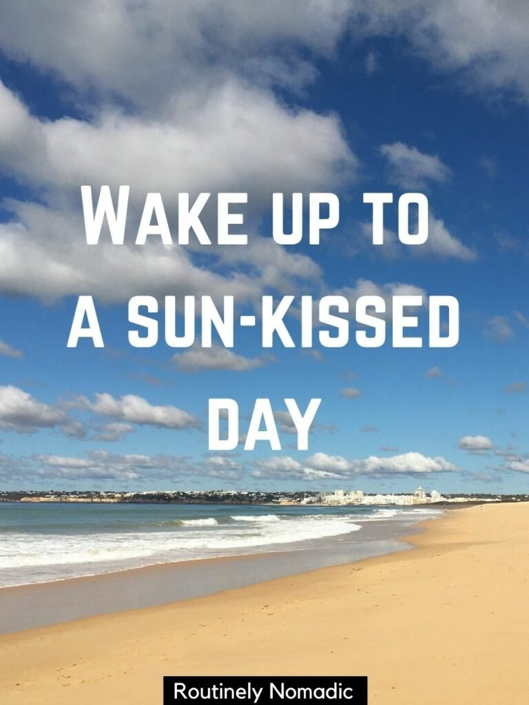 Beach with waves coming in and a sun kissed captions on top that says wake up to a sun-kissed day