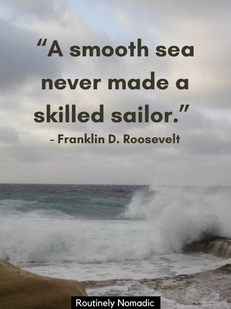 Waves crashing on shore with the sea quote A smooth sea never made a skilled sailor byt Franklin D Roosevelt