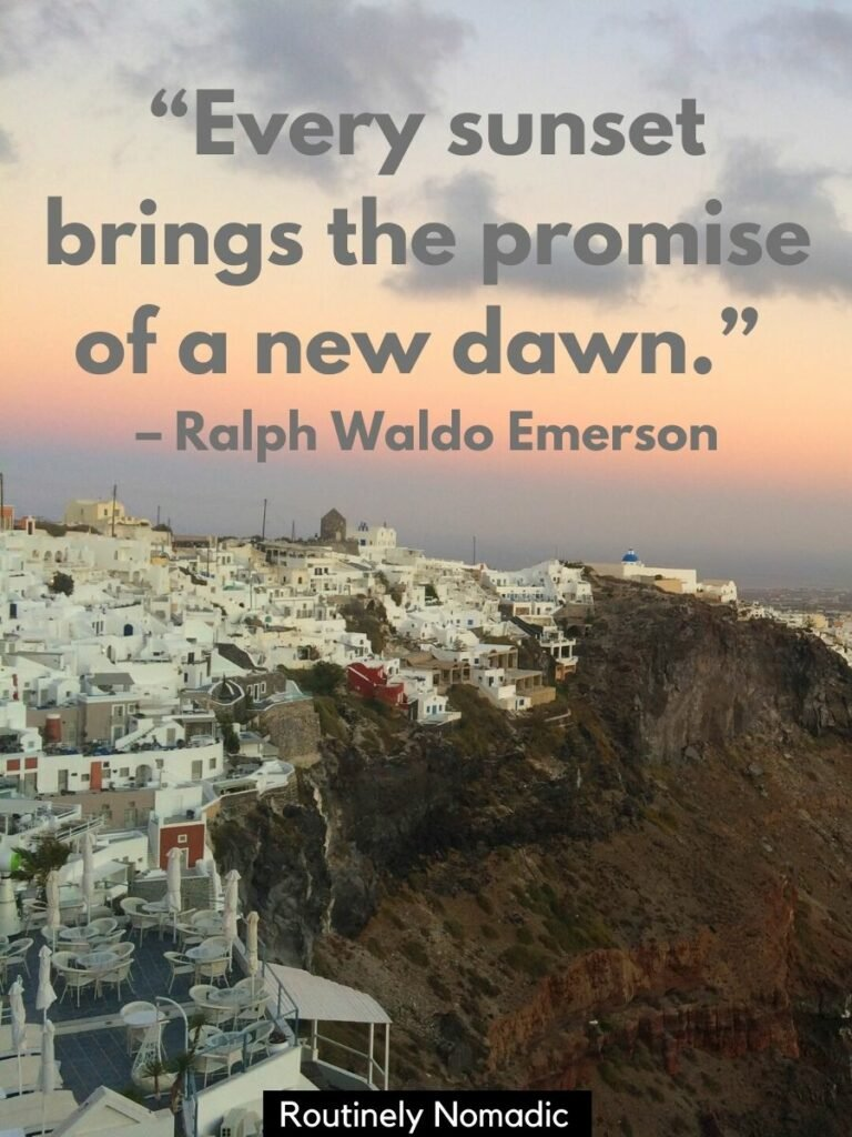 Line of white buildings on a cliff and a sunrise and sunset quotes by ralph Waldo Emerson