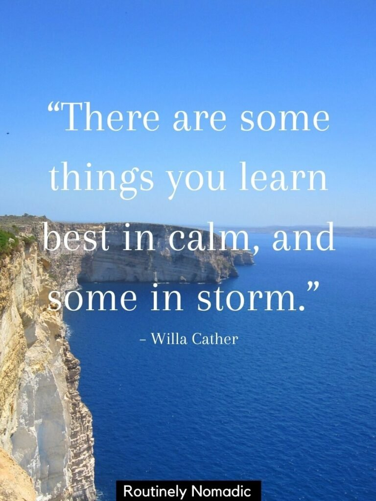 Rock cliffs and the sea and a calm seas quote that reads there are somethings you learn best in calm, and some in storm
