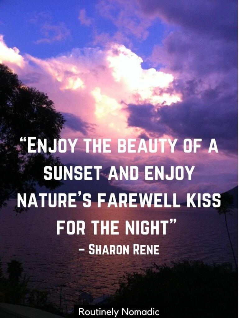 Purple clouds beside a volcano with a inspirational sunset quotes that reads enjoy the beauty of a sunset and enjoy natures farewell kiss for the night