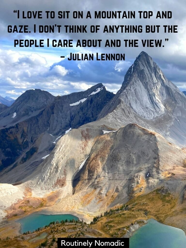 A sharp mountain over two alpine lakes with a mountain view quote that reads I love to sit on a mountain top and gaze, I don't think of anything but the people I care about and the view