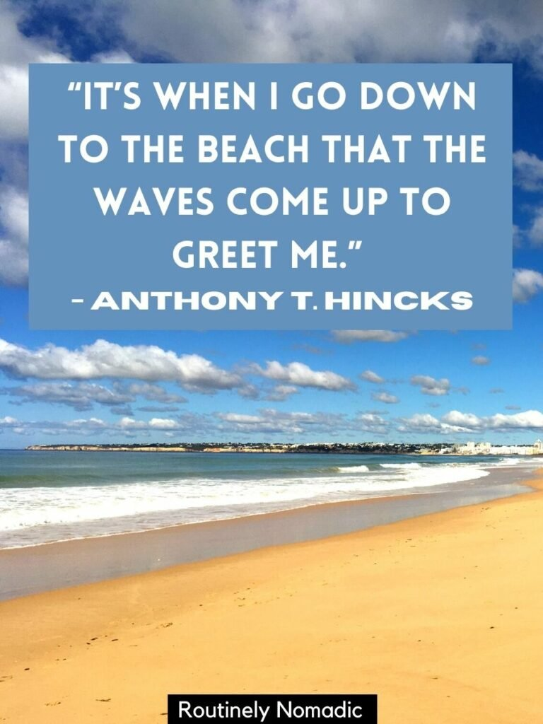 Beach with waves from the sea with a sea beach quotes that reads It's when I go to the beach that the waves come up to greet me