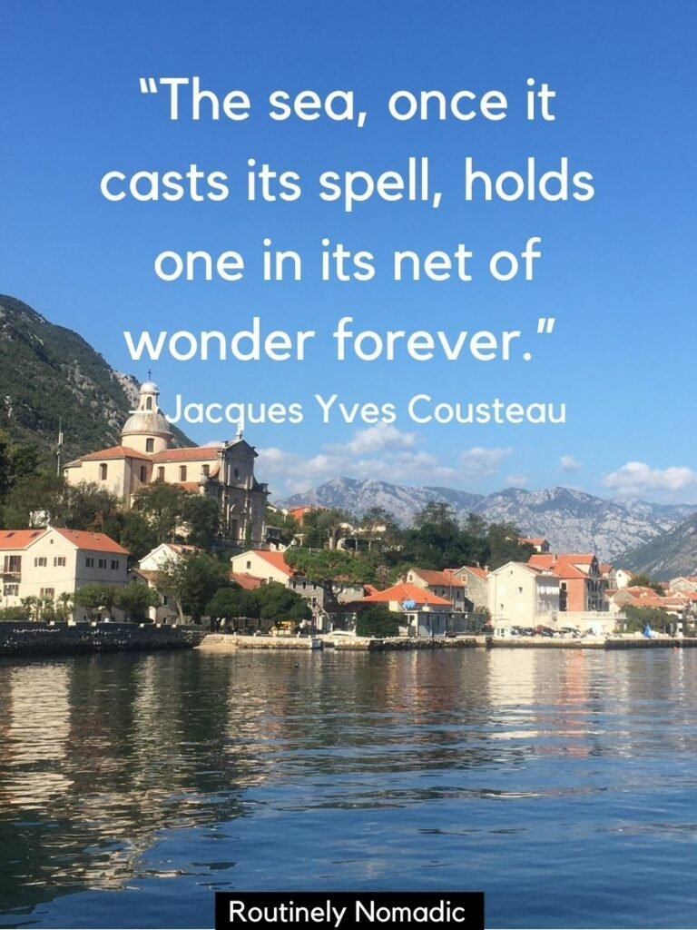 The sea and a town in Montenegro with a sea love quotes from Cousteau