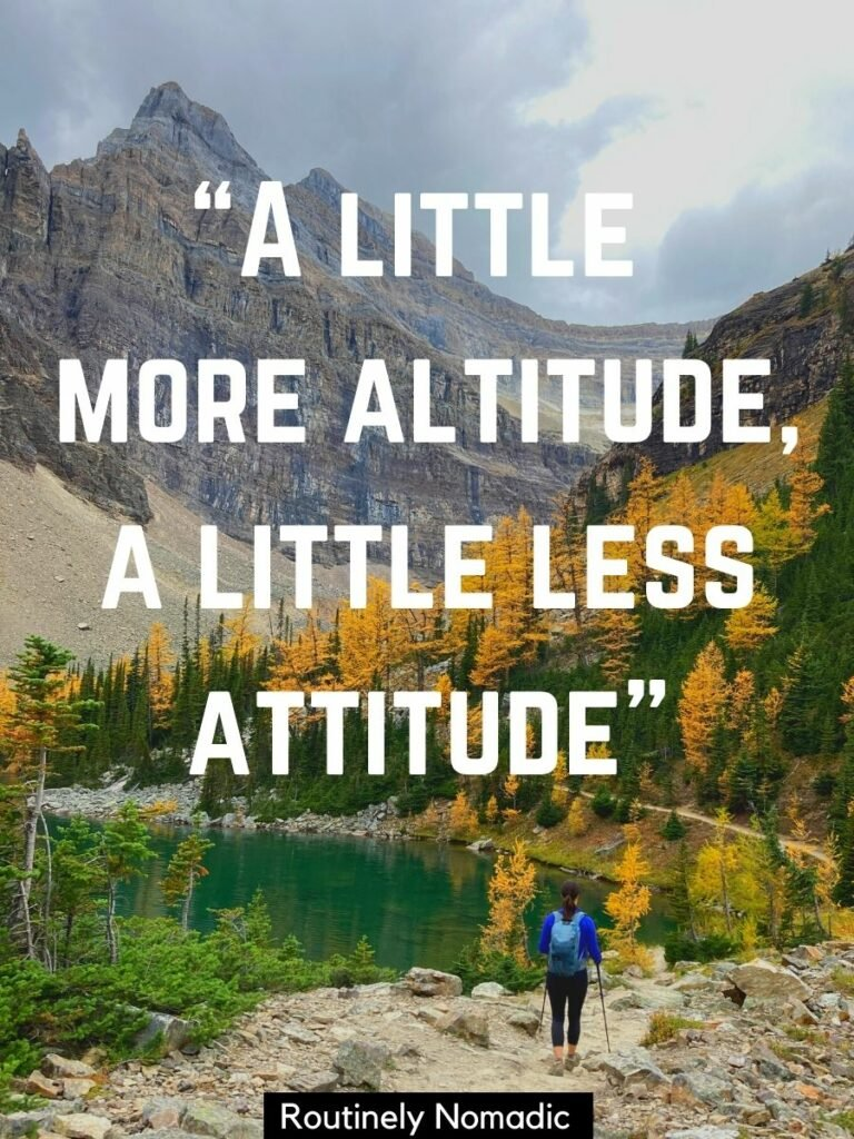 Woman hiking along lake with yellow trees and mountains with short mountain quotes for Instagram that reads a little more altitude a little less attitude.