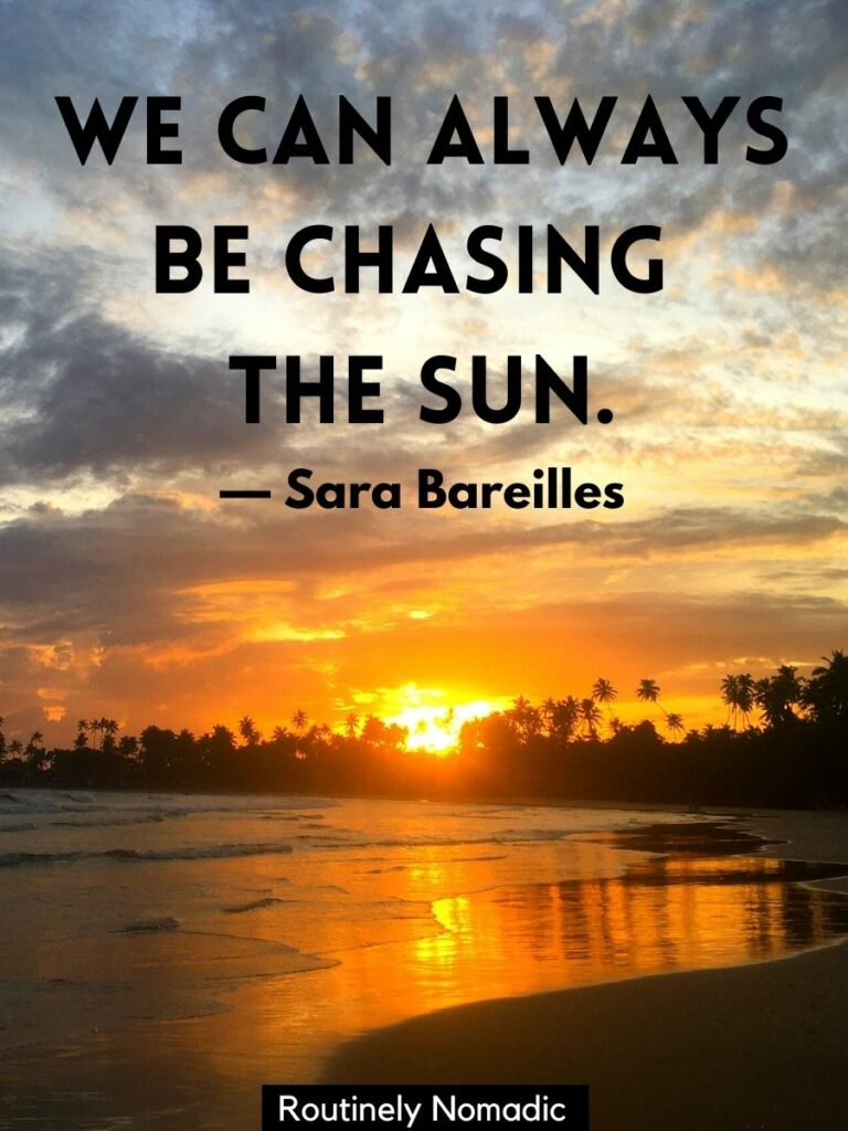 The sun setting behind palm trees on the beach with the sunset love quotes that reads we can always be chasing the sun