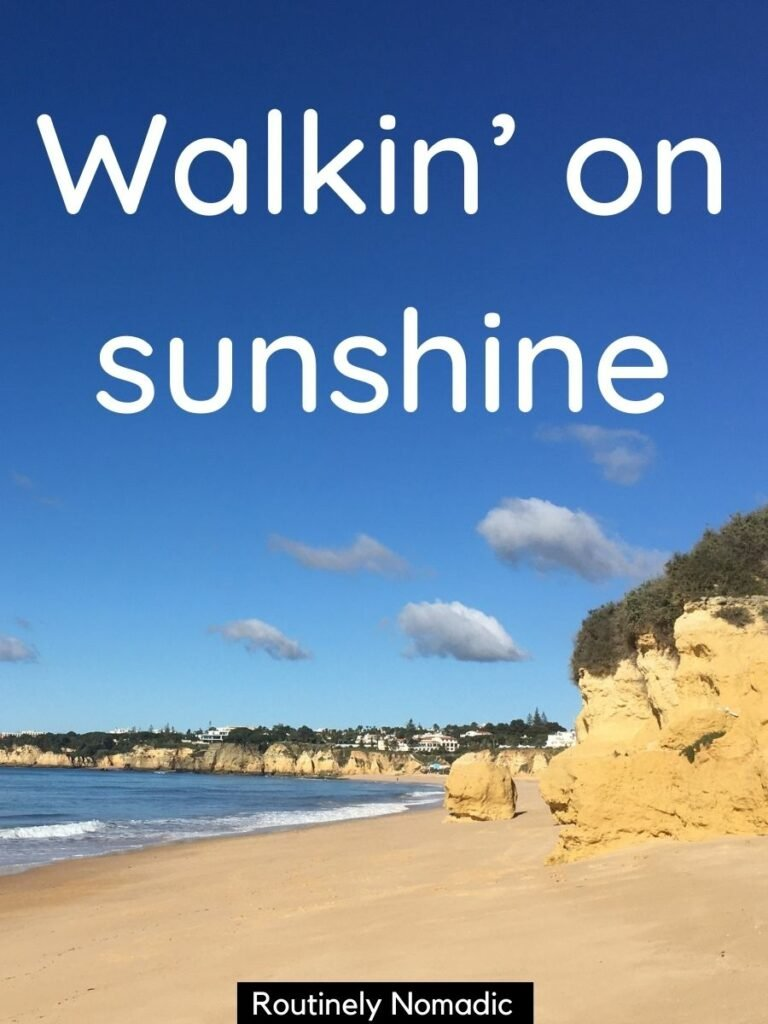 Cliffs, beach and ocean with a sunshine captions that reads walkin' on sunshine