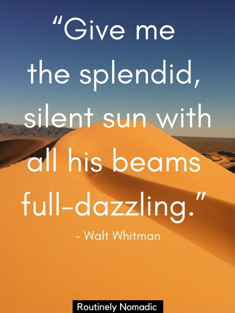 Sand dunes stretching to a blue sky and a quotes sun that reads give me the splendid silent sun with all his beams full-dazzling
