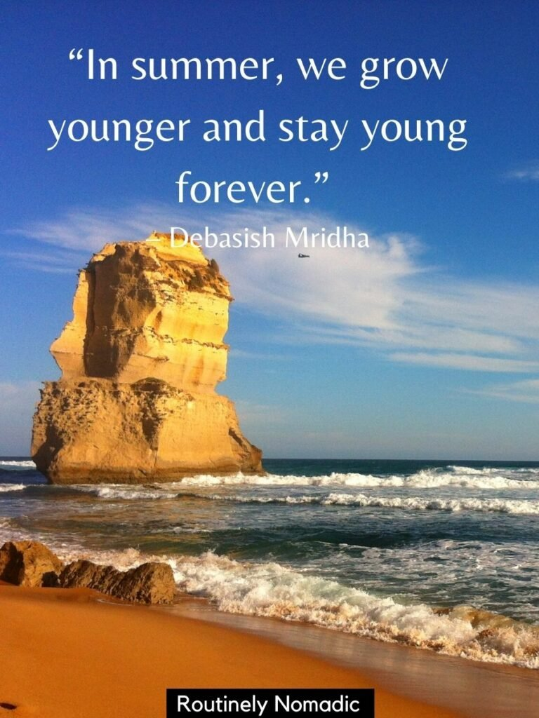A beach with ocean and a rock tower with a sunny day quotes that reads in summer we grow younger and stay young forever