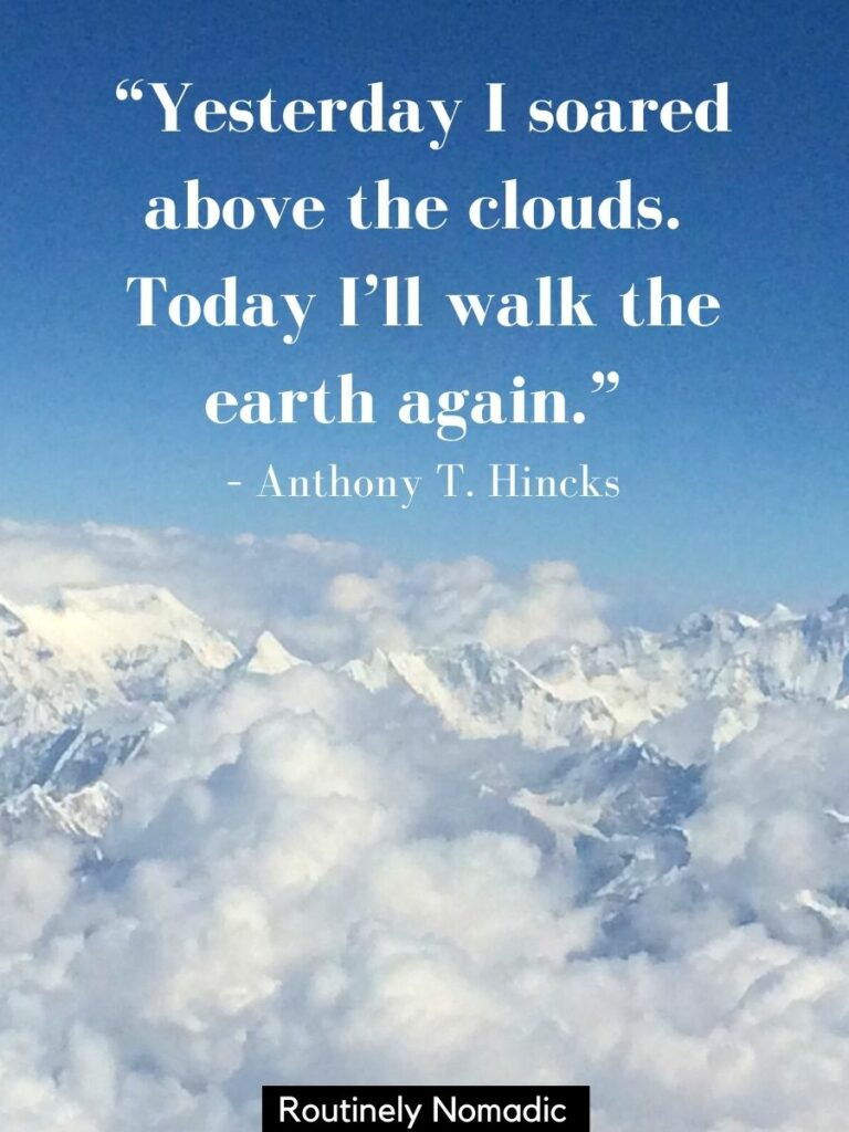 Mountains and clouds from above and a above the clouds quotes by Anthony T Hincks