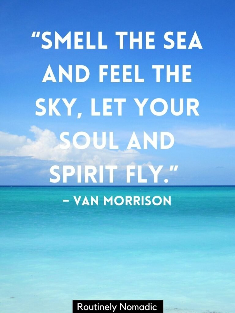 Shades of blue in the ocean and sky and a sky quotes for Instagram that reads smell the sea and feel the sky, let your sould and spirit fly byt Van Morrison