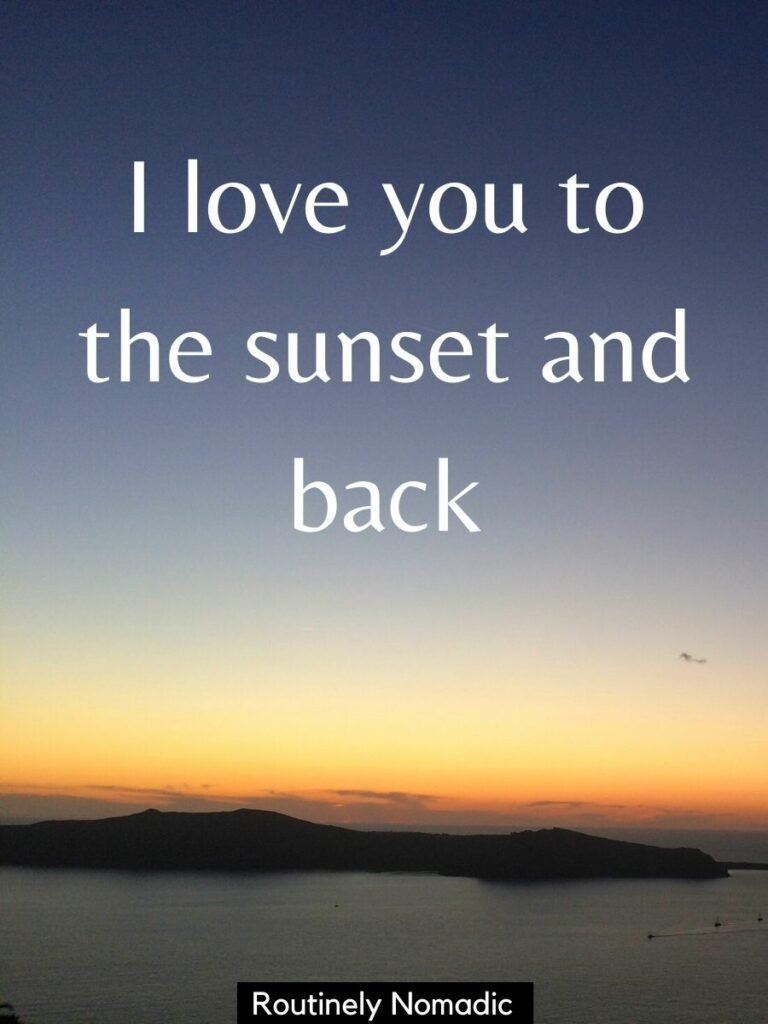 An island in the ocean and sunset behind with a captions about sunsets and love that reads I love you to the sunset and back