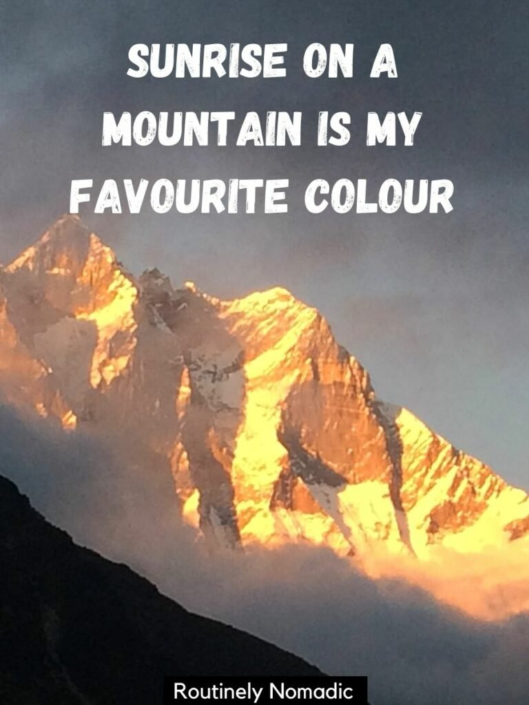 Sunrise shining on a snow covered mountain and a captions on mountains that reads sunrise on a mountain is my favourite colour