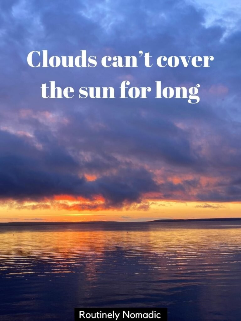 Sun setting under thick clouds with cloud captions that says clouds can't cover the sun for long