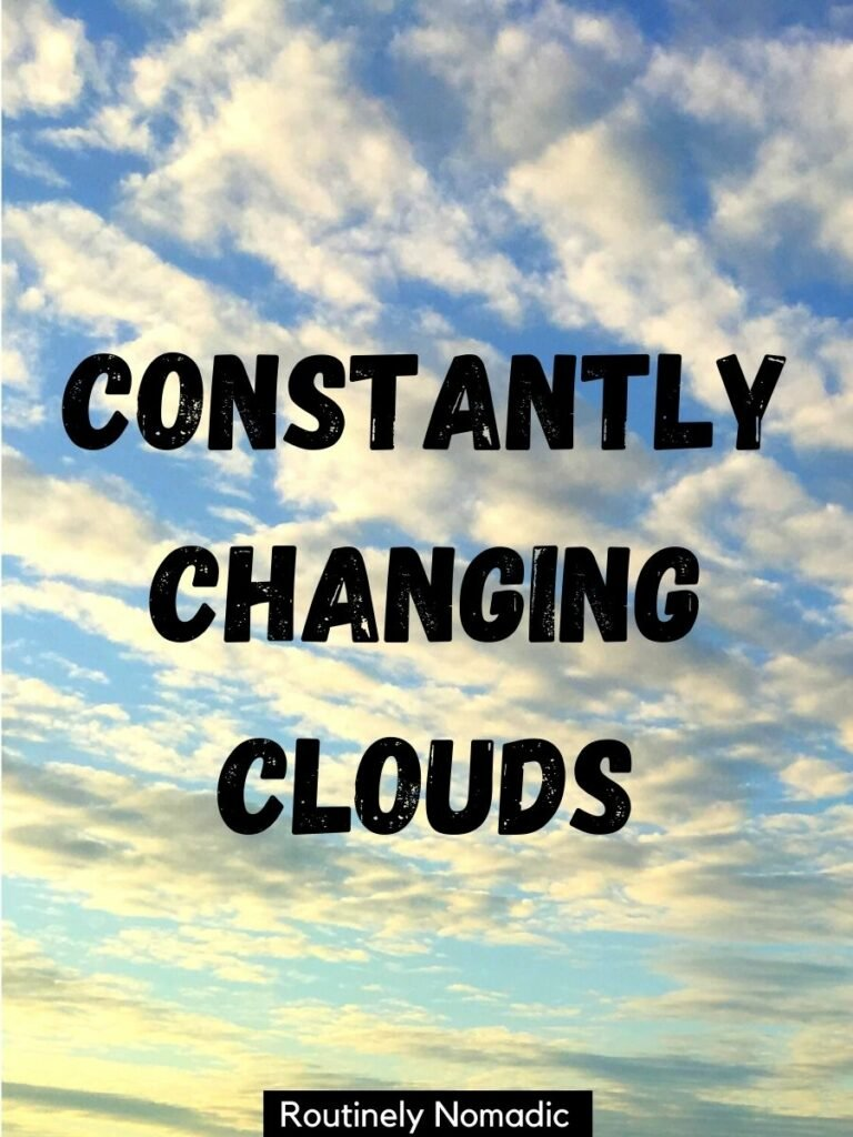 Blue sky with wispy clouds and cloud caption that reads constantly changing clouds