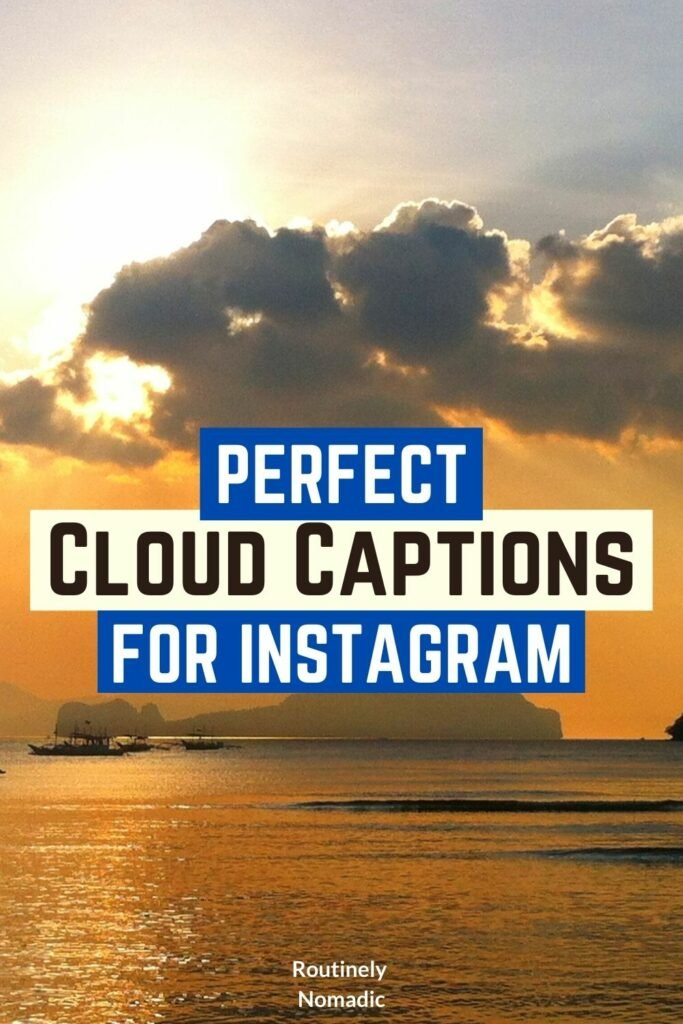 The ocean with an orange sunset and words perfect cloud captions for Instagram