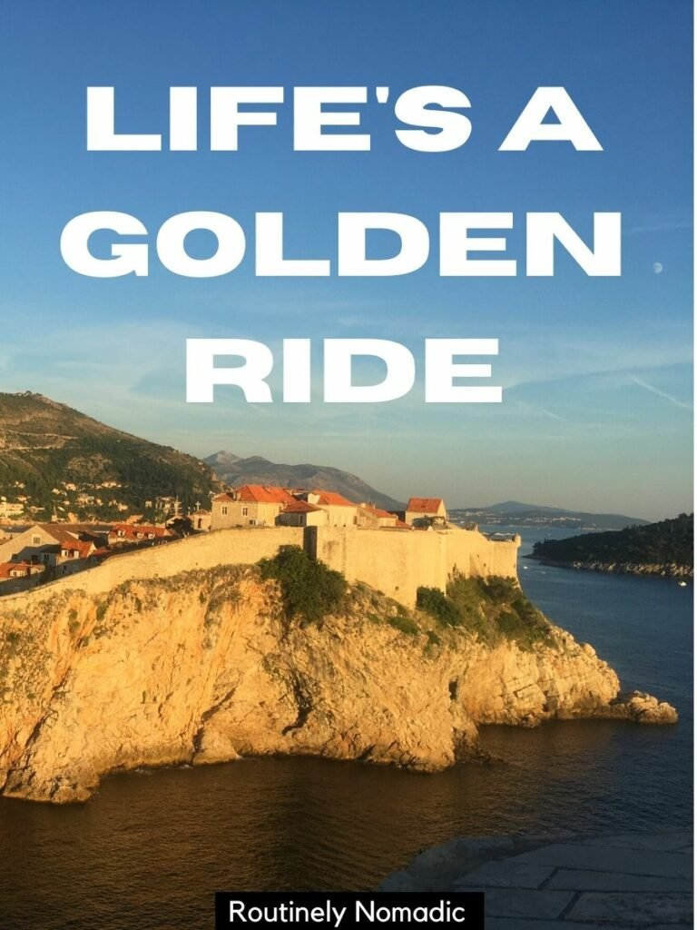 The walls of Dubrovnik at sunset with a cute golden hour captions that reads life's a golden ride