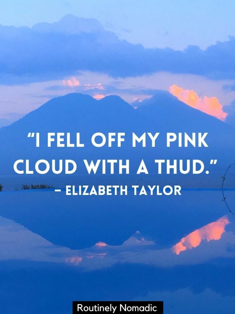 Volcanoes at sunset reflected in a pool with a funny cloud quotes by Elizabeth Taylor