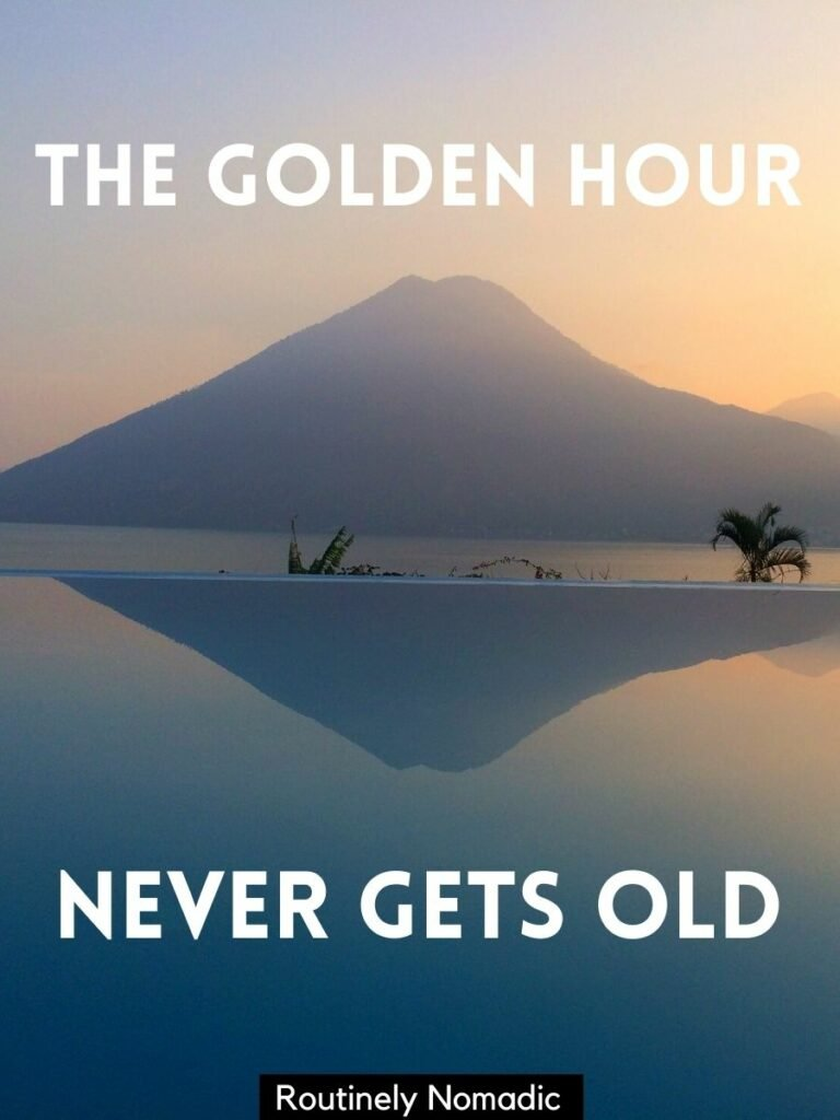 A volcano reflected in a pool at sunset with a golden hour pic captions that reads the golden hour never gets old