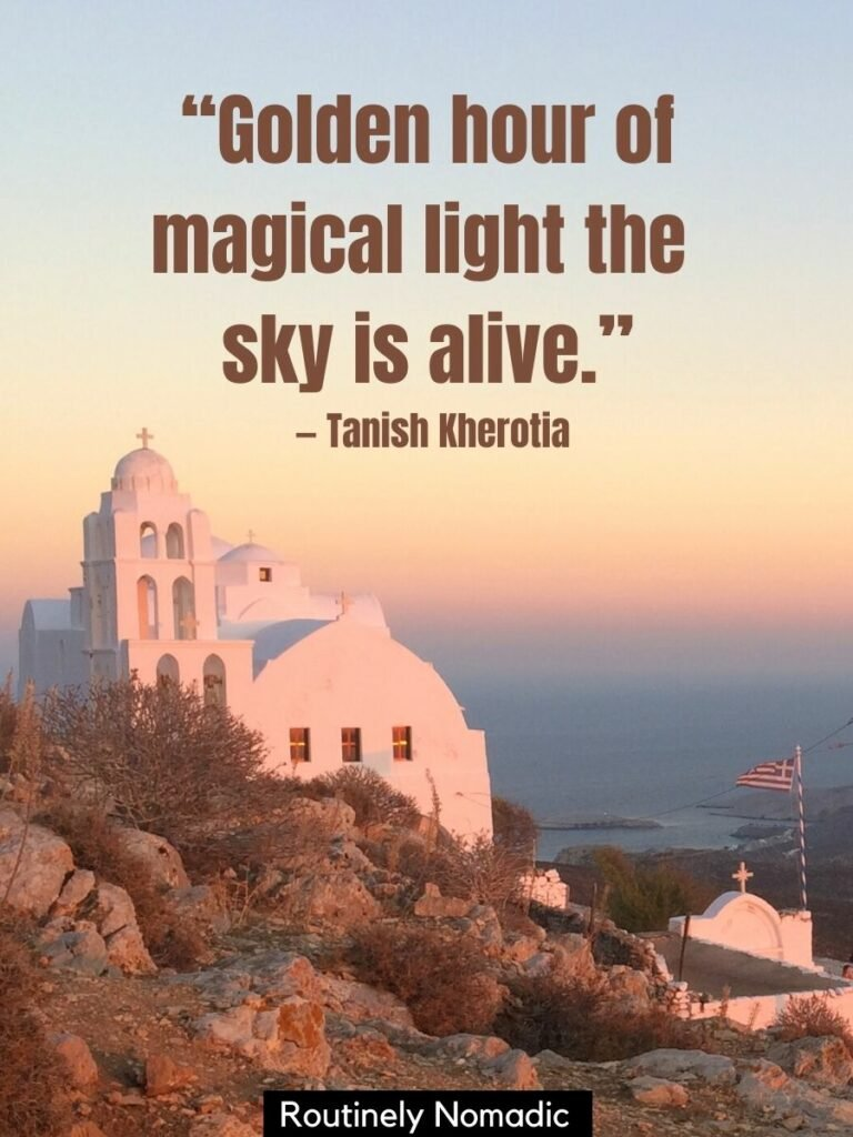 A greek church on a hill at sunset with a golden hour quotes for Instagram that reads Golden hour of magical light the sky is alive