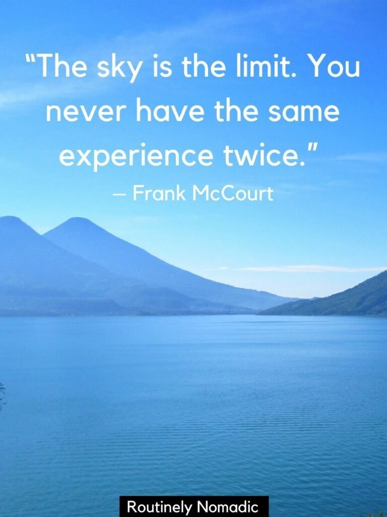 Blue sky and lake with volcanoes and a inspiring sky quotes by Frank McCourt on top