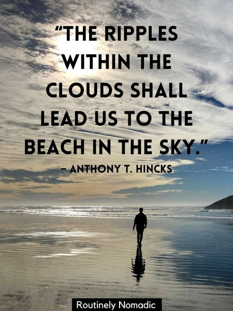 Person walking on beach that reflecting the cloudy sky with a quotes about sky and clouds by Anthony T Hincks