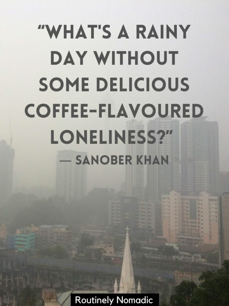 A city on a rainy day with a rainy morning quotes that says what's a rainy day without some delicious coffee-flavoured loneliness