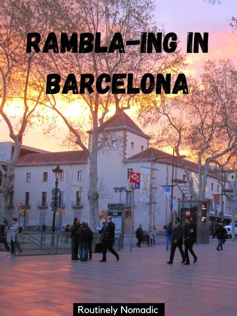 People walking down the Rambla at sunset with a Barcelona CAptions that reads Rambla-ing in Barcelona