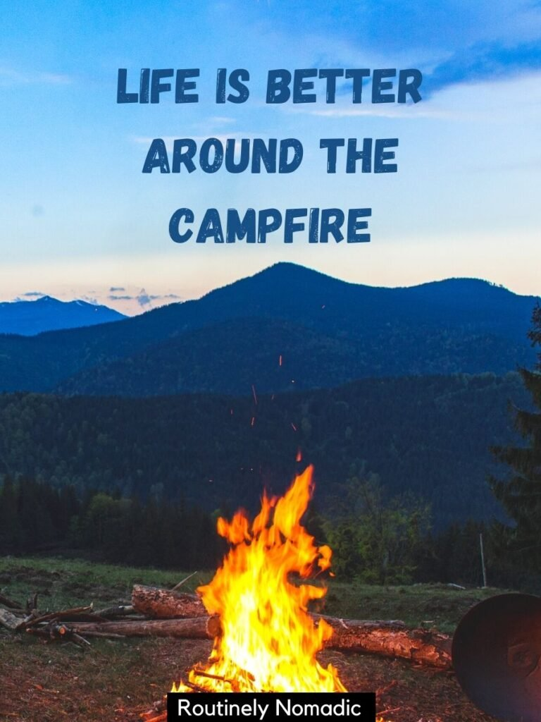 A campfire at sunset with a campfire captions that reads life is better around the campfire