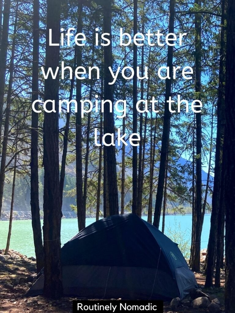 Tent in the trees in front at a lake with a camping at the lake captions that reads life is better whenyou are camping at the lake