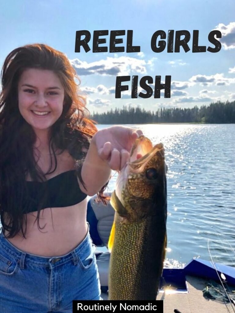 Girl holding fish by gills with a cute fishing captions that reads reel girls fish