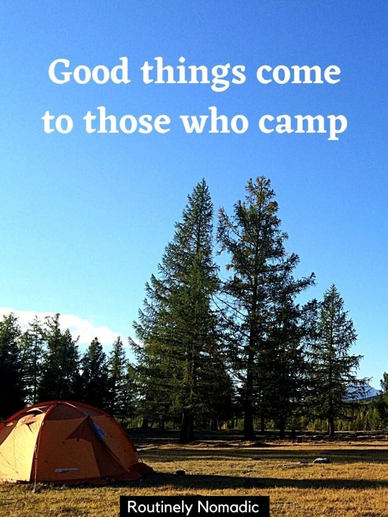 A tent on a field with trees and a camping captions that reads good things come to those who camp