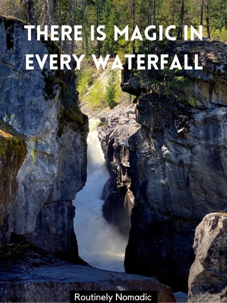 Waterfall surrounded by rock and trees above with a cute captions for waterfalls that reads thereis magic in every waterfall