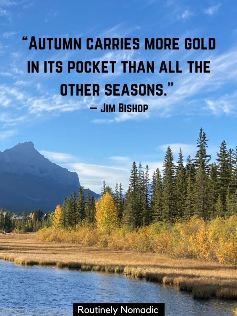 River, yellow trees and a mountain with a fall season quotes by Jim Bishop