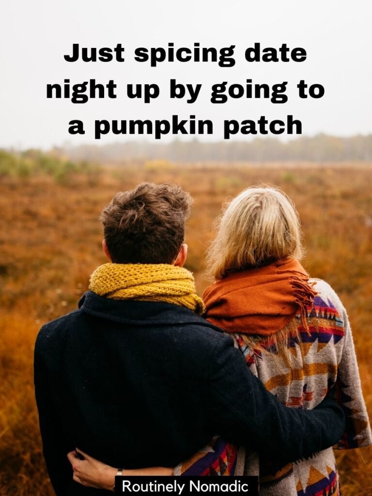 Couple with fall jackets and scarves and a pumpkin patch captin for couples that reads just spicing date night up by going to a pumpkin patch