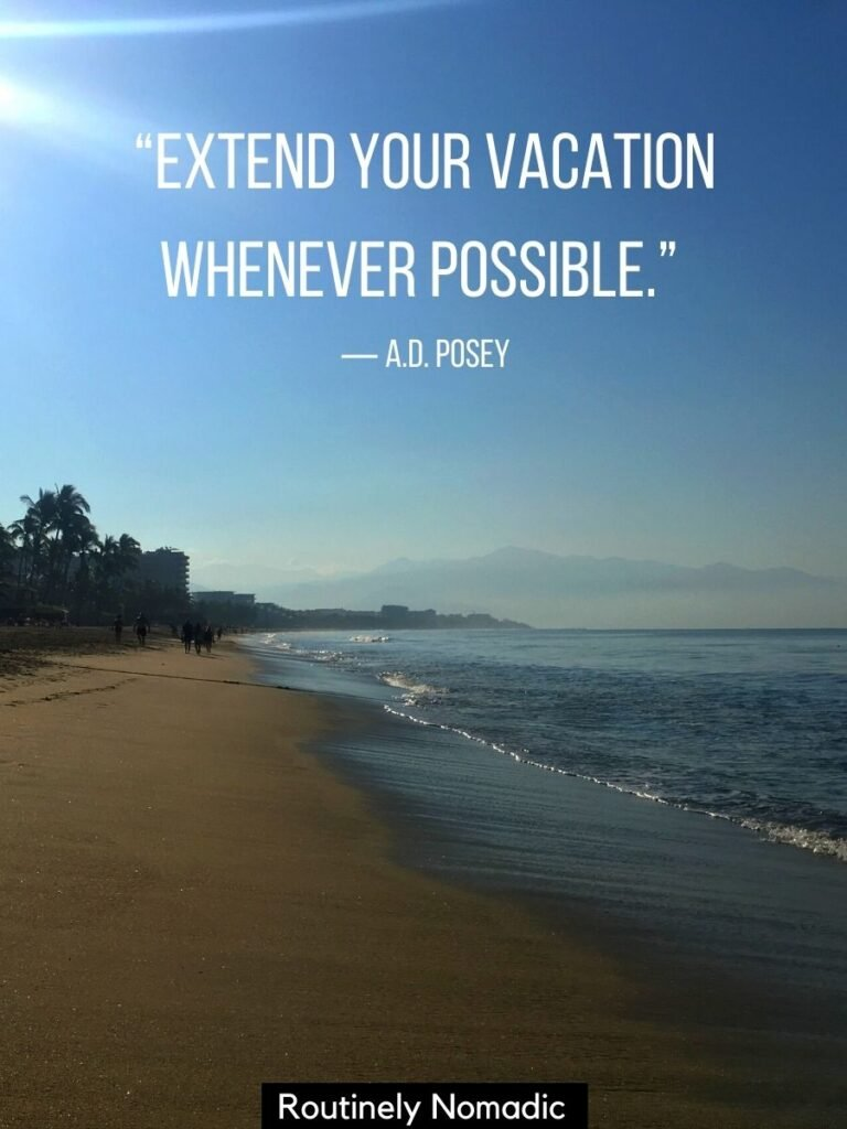 Ocean, beach and palm trees with a short vacation quotes for Instagram that reads extend your vacation whenever possible