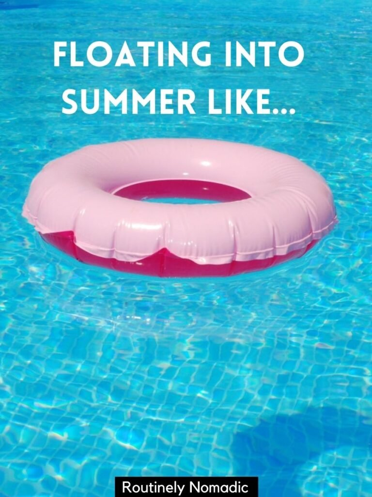 A pink floatie in a pool with a summer pool captions that reads floating into summer like...
