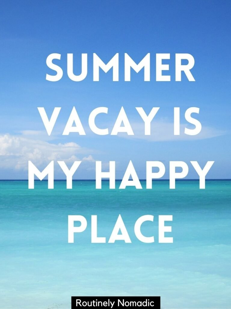 Shades of blue ocean and blue sky with a summer vacation captions that reads summer vacay is my happy place