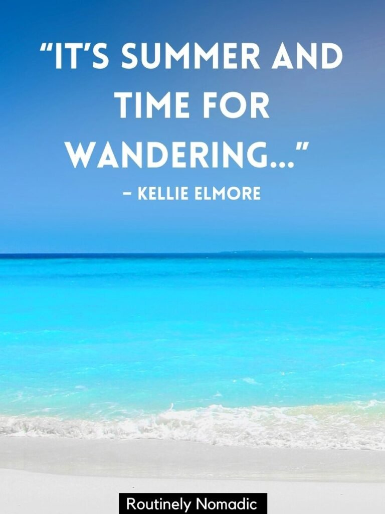 Blue ocean and beach with summer vacation quotes by Kellie Elmore