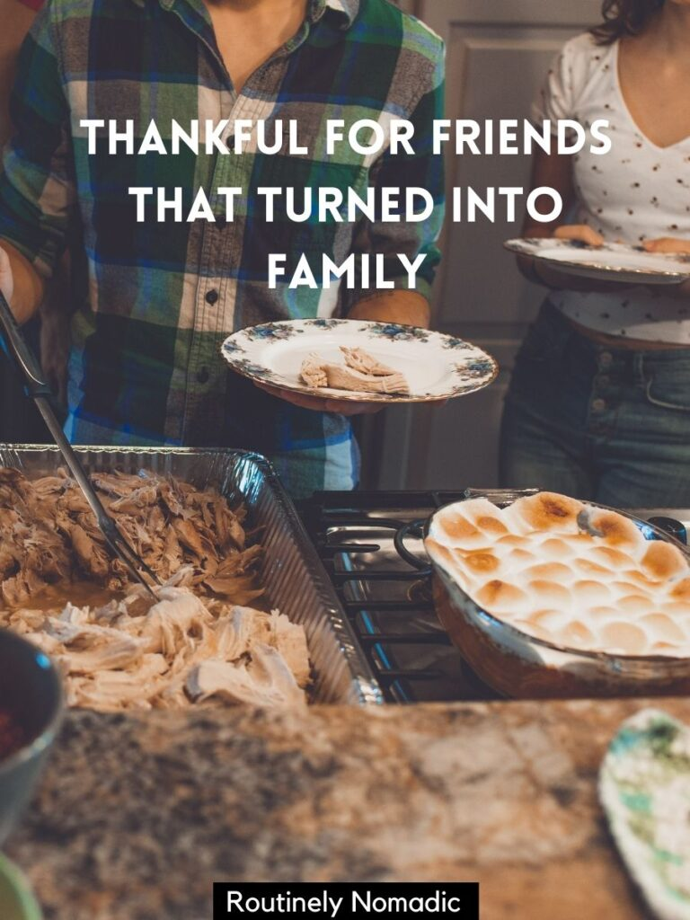 Two people serving themselves turkey with a Thanksgiving captions with friends that says thankful for friends that turned into family.