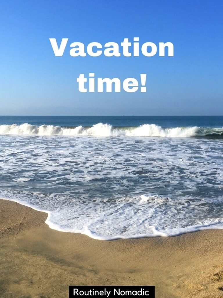 A wave rolling into the beach with a vacation captions for Instagram that says Vacation Time!