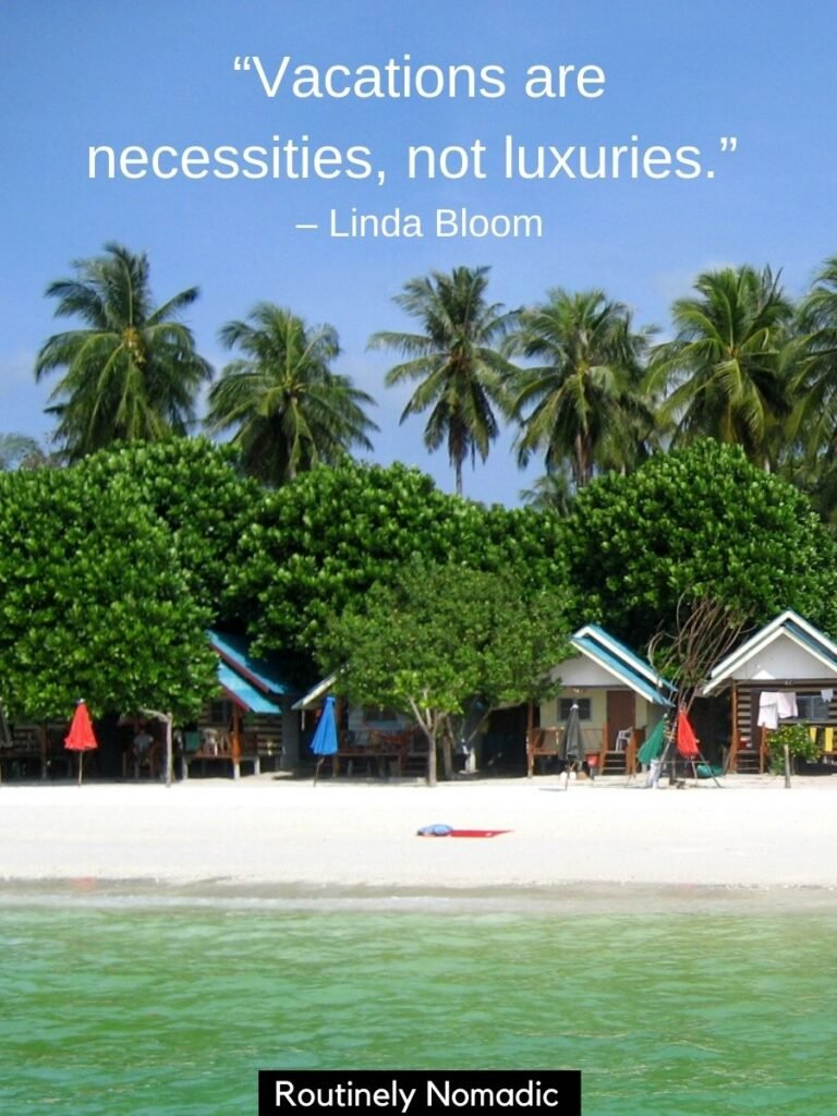 Huts on a beach with palm trees and a vacay quotes by Linda Bloom