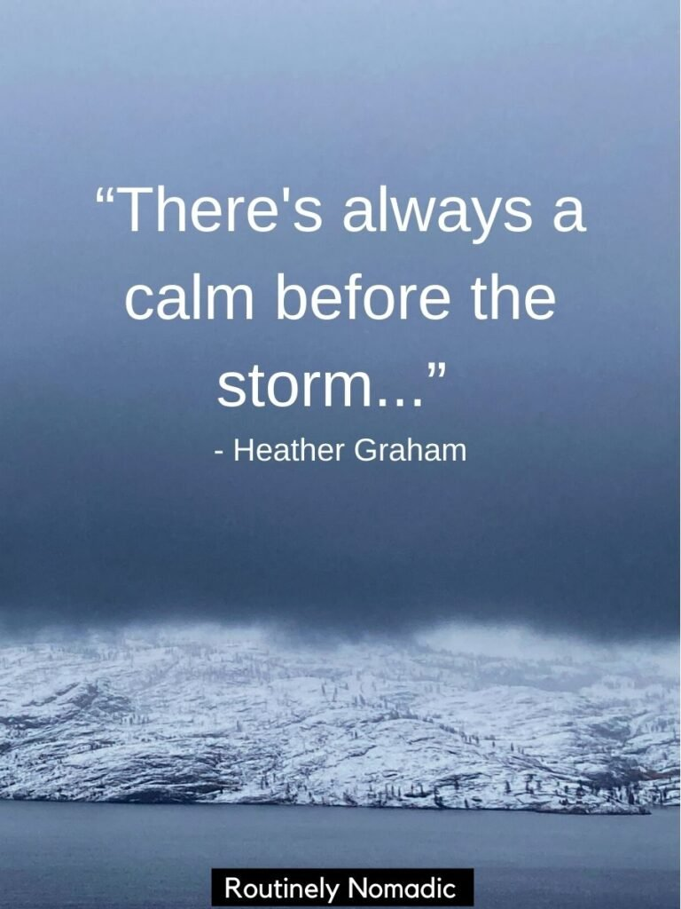 Storm clouds over snowy hills with a calm before the storm quotes by Heather Graham