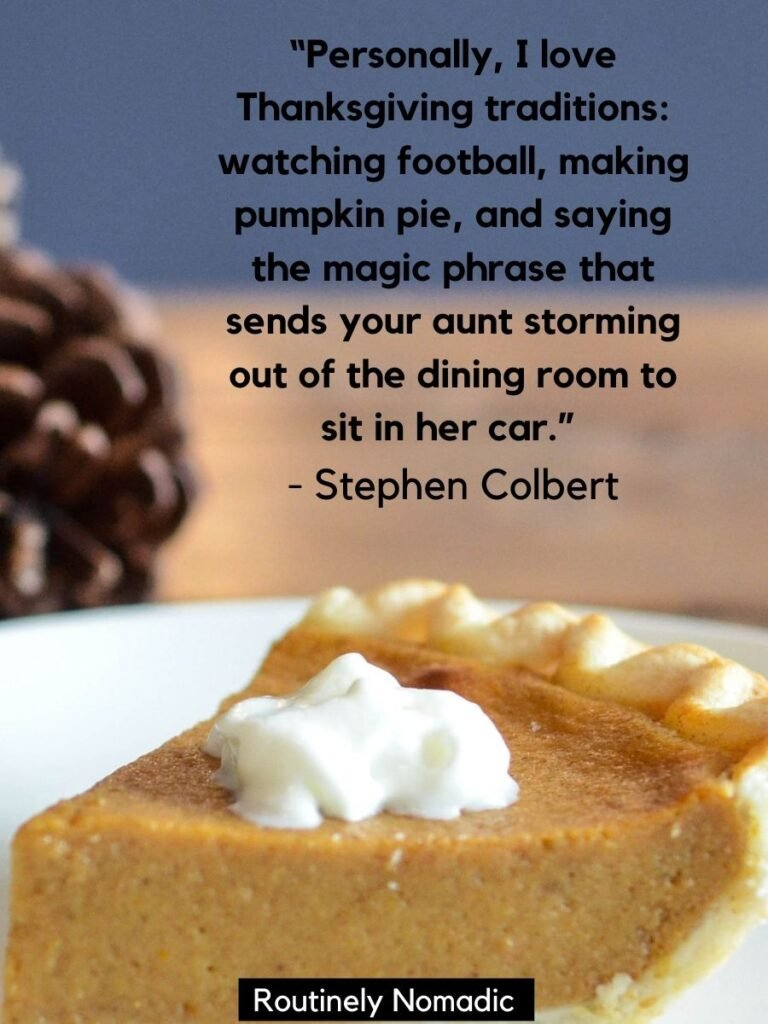 Piece of pumpkin pie and a funny Thanksgiving quotes by Stephen Colbert